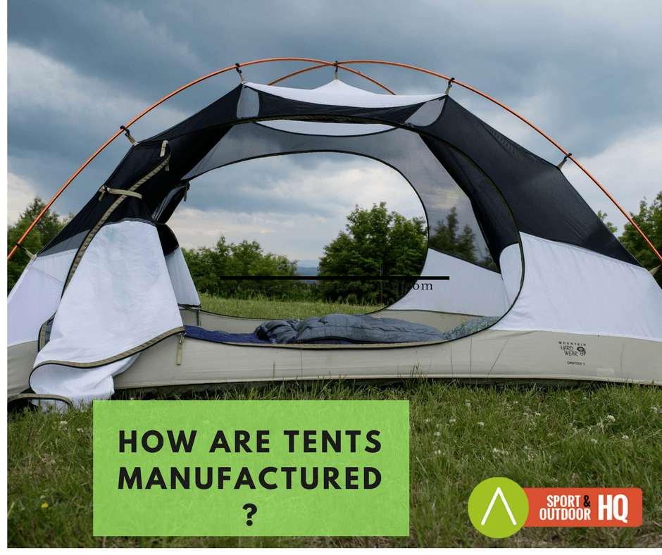 how are tents manufactured?