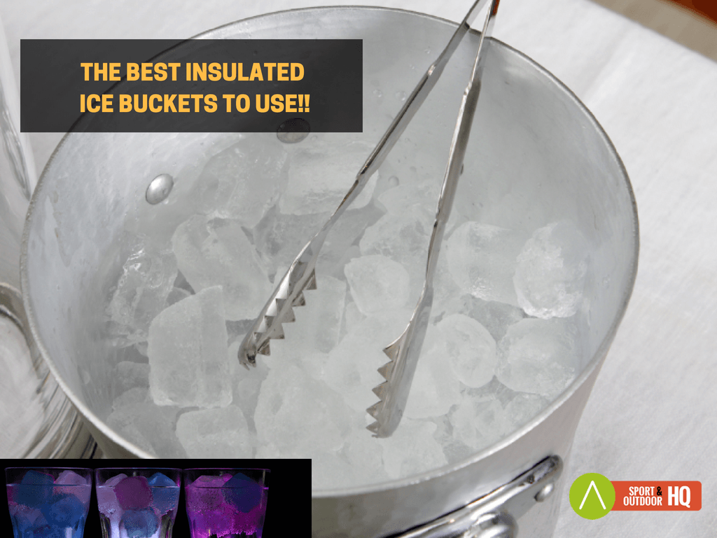 best insulated ice bucket