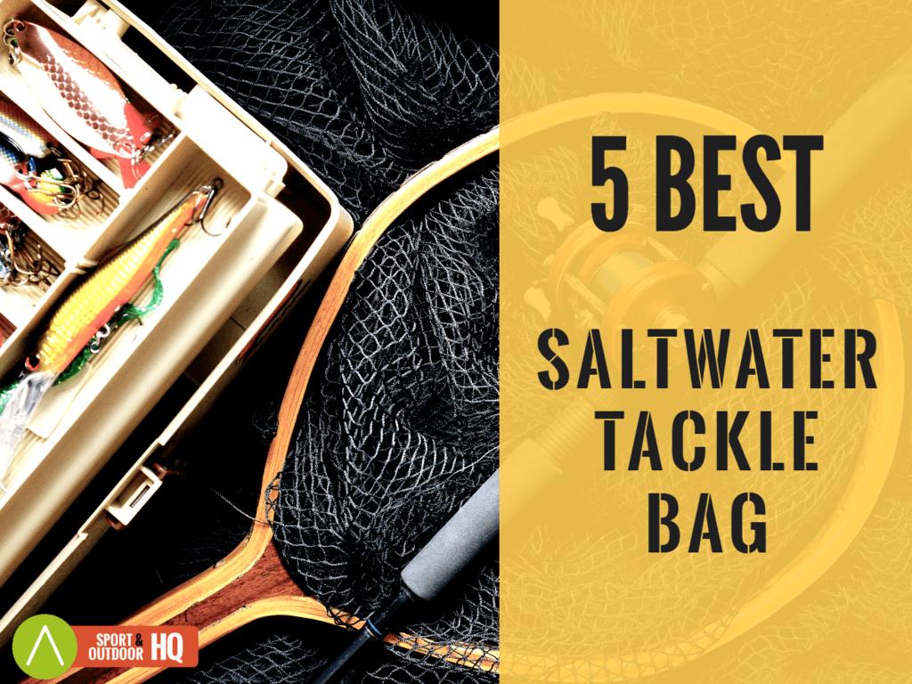Best Saltwater Tackle Bag