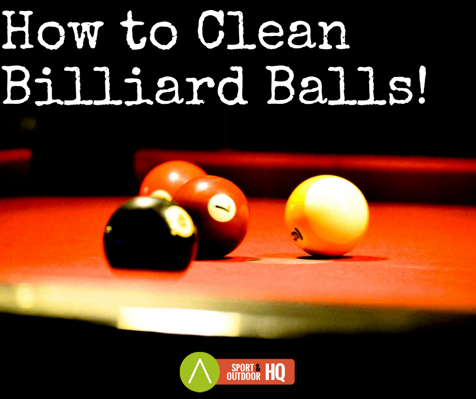 How to Clean Billiard Balls?