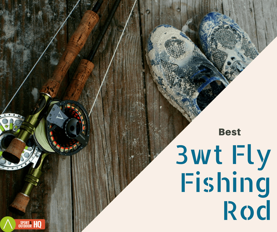 Best 3wt Fly Rod