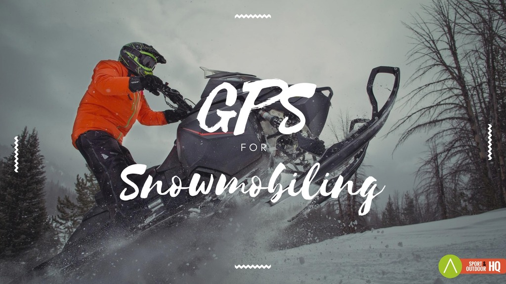 Best GPS for Snowmobiling