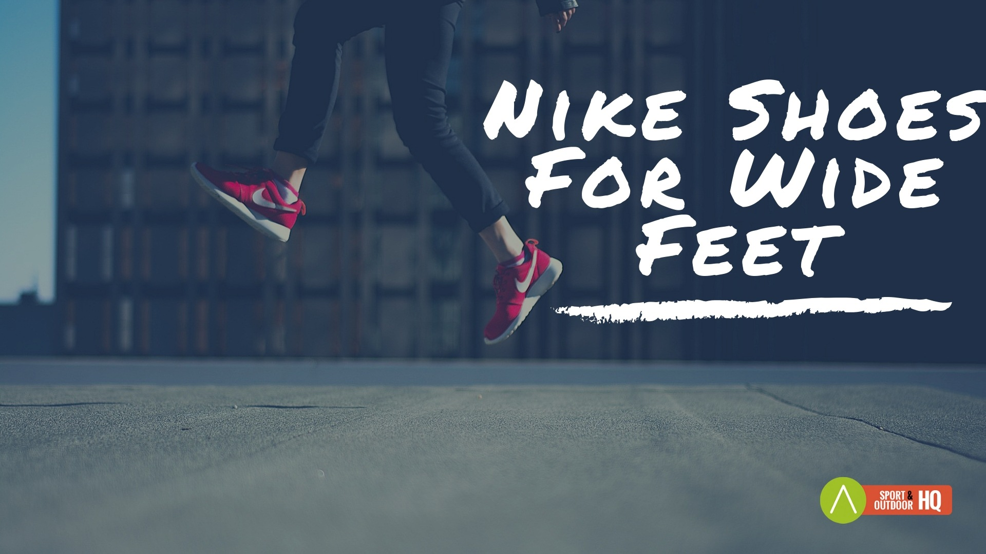 Best Nike Shoes for Wide feet