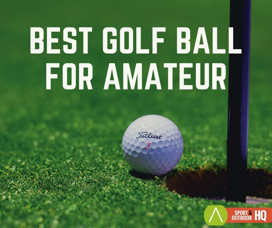Best golf ball for amateurs