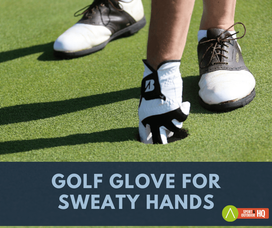 best golf gloves for sweaty hands